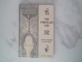 The Porcelain God:A Social History of the Toilet