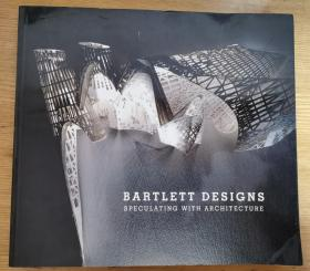 Bartlett Designs Speculating with Architecture