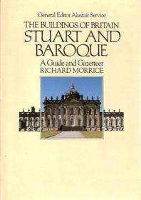 The Buildings of Britain Stuart and Baroque: A Guide and Gazetteer