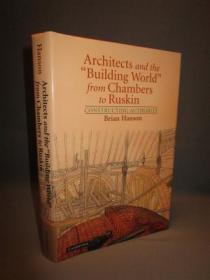 Architects and the 'Building World' from Chambers to Ruskin. Constructing Authority