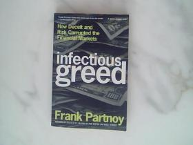 Infectious Greed:How Deceit and Risk Corrupted the Financial Markets