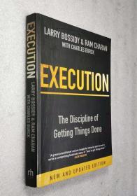 Execution: The Discipline of Getting Things Done【执行:如何完成任务的学问,拉里·博西迪,英文原版,16开】