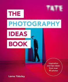 现货 英文原版 泰特摄影创意书前沿摄影概念摄影主题创作 Tate: The Photography Ideas Book 从80多幅作品中获得摄影灵感与技法
