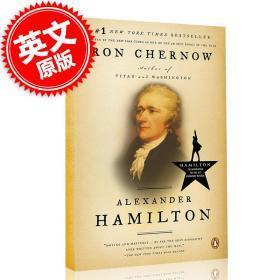 现货 亚历山大汉密尔顿 人物传记 英文原版 Alexander Hamilton 音乐剧汉密尔顿原型 美国国父 罗恩彻诺 Ron Chernow