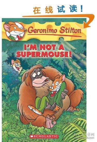 Geronimo Stilton #43: I'm Not a Supermouse!  老鼠记者系列43:我不是超级鼠!