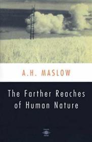 The Farther Reaches of Human Nature人性能达到的境界,美国心理学家亚伯拉罕·马斯洛作品,英文原版
