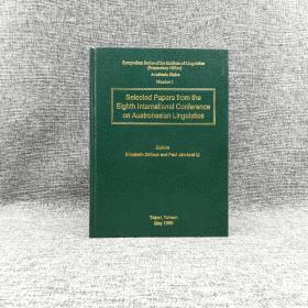 台湾中研院版  Elizabeth Zeitoun and Paul Jen-Kuei Li 《第八届国际南岛语言学会议论文选集(Selected Papers from the Eighth International Conference on Austronesian Linguistics)(精)》