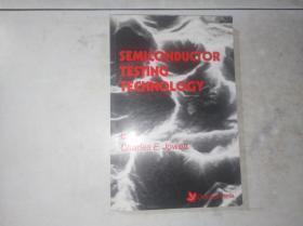 SEMICONDUCTOR TESTING TECHNOLOGY(半导体测试技术  英文原版)
