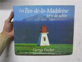 大16开法文原版 Les Îles-de-la-Madeleine:terre de sables (萨布尔斯岛:沙地)