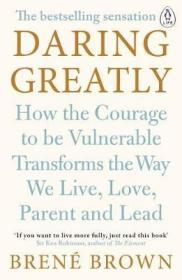 Daring Greatly: How the Courage to Be Vulnerable Transforms the Way We Live, Love, Parent, and Lead脆弱的力量,英文原版