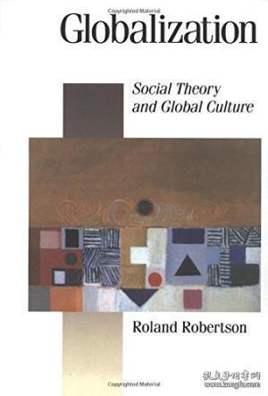 Globalization:Social Theory and Global Culture