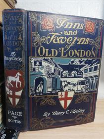 1909年   INNS AND TAVERNS OF OLD LONDON   含精美插图   上书口刷金  毛边本