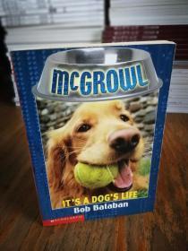 Its a Dogs Life (McGrowl, No. 2) (Paperback)