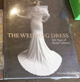 The Wedding Dress:300 Years of Bridal Fashions