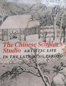 The Chinese Scholar's Studio:Artistic Life in the Late Ming Period