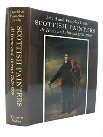 Scottish Painters: At Home and Abroad 1700-1900