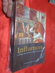 Influences:Art,Optics,and Astrology in the Itaiian Renaissance        (小16开)     【详见图】