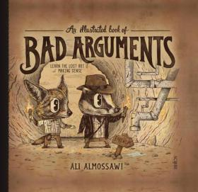 英文原版 神逻辑 不讲道理的人怎么总有理! 插图版 An Illustrated Book Of Bad Arguments