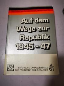 Auf dem Wege zur Republik 1945-47 在去共和国的路上 德文原版