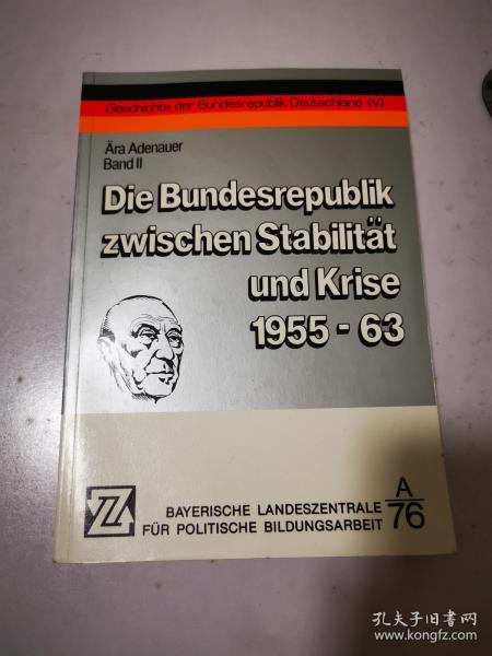 Die Bundesrepublik zwischen Stabilitat und Krise 1955-63 处于稳定和危机之间的联邦共和国 德文原版
