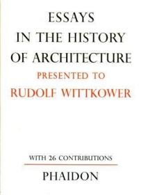 Essays in the History of Architecture presented to Rudolf Wittkower