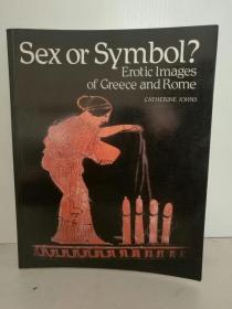 Sex Or Symbol? Erotic Images of Greece and Rome by Catherine Johns(古希腊罗马史)英文原版书