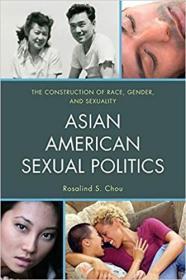 亚裔美国人的性政治:种族、性别和性取向的建构  Asian American Sexual Politics: The Construction of Race, Gender, and Sexuality