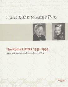 Louis Kahn to Anne Tyng: The Rome Letters, 1953-1954.