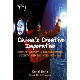 Chinas Creative Imperative: How Creativity is Transforming Society and Business in China