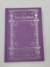 THE FAERIE HANDBOOK: An Illustrated Compendium of Enchanting People, Places, and Pastimes