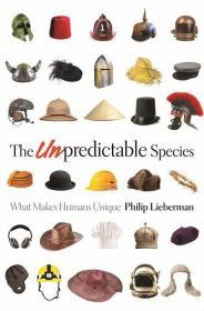 The Unpredictable Species: What Makes Humans Unique不可预知的物种:为何人类如此特别,英文原版