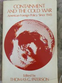 CONTAINMENT AND COLD WAR — AMERICAN FOREIGN POLICY SINCE 1945 遏制与冷战——1945年以来的美国外交政策