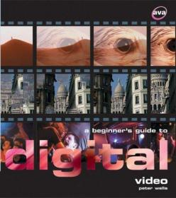 A Beginners Guide to Digital Video (Digital Photography)