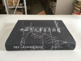 SKF:a global story 1907-2007(瑞典斯凯孚轴承的全球性故事)