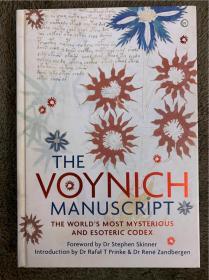 The Voynich Manuscript:伏尼契手稿:世界上神秘的手抄本完整版