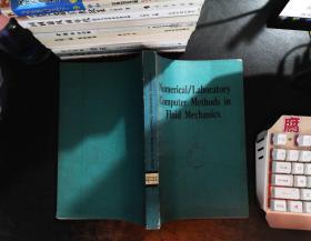 Numerical Laboratory Computer Methods in Fluid Mechanics 流体力学数值实验室计算机方法(英文版)(馆藏有章)