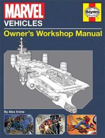 Marvel Vehicles: Owner's Workshop Manual,漫威交通工具,英文原版