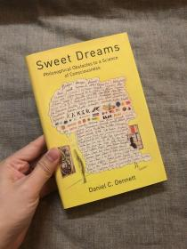Sweet Dreams: Philosophical Obstacles to a Science of Consciousness (Jean Nicod Lectures)【丹尼尔·丹尼特作品,英文版精装】