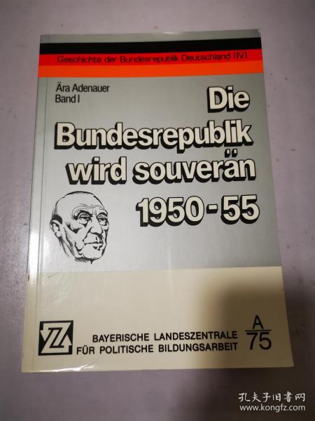 Die Bundesrepublik wird souveran 1950-55 联邦共和国成为君主 德文原版