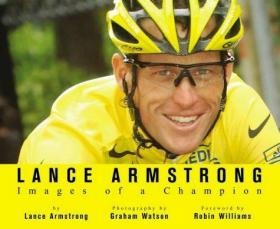 Lance Armstrong: Images of Champion: Images of a Champion