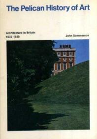 Architecture in Britain 1530-1830 (The Pelican History of Art Series)