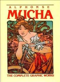 Alphonse Mucha; The Complete Graphic Works