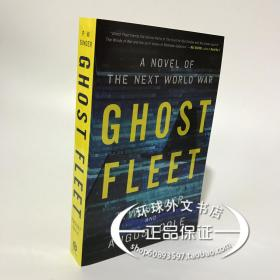 英文原版Ghost Fleet: A Novel of the Next World War/P W