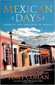 原版Mexican Days: Journeys into the Heart of Mexico/Tony