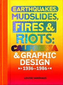 Earthquakes, Mudslides, Fires & Riots