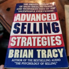 Advanced Selling Strategies: The Proven System of Sales Ideas, Methods, and Techniques Used by Top Salespeople Everywhere高级销售指南