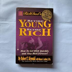 RETIRE YOUNG, RETIRE RICH:How to get rich quickly and stay rich forever!