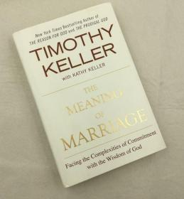 The Meaning of Marriage:Facing the Complexities of Commitment with the Wisdom of God