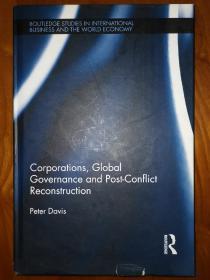 【反垄断经济学英文专著】Corporations,Global Governance and post-conflict reconstruction 彼得.戴维斯(Peter Davis)是英国竞争委员会的副主席,先前供职于伦敦经济学院和麻省理工学院斯隆商学院,拥有耶鲁大学的博士学位  2013年一版一印