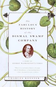 The Fabulous of the Dismal Swamp Company: A Story of George Washington's Times迪斯默尔沼泽公司:乔治·华盛顿时代的故事,班克罗夫特奖得主作品,英文原版